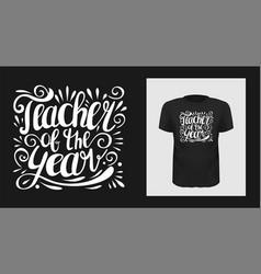 teacher year t shirt print design vector image