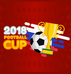 2018 football cup football championship cup backgr vector image