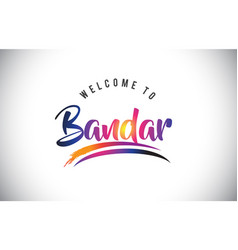 Bandar welcome to message in purple vibrant vector