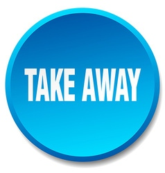 Take away blue round flat isolated push button vector