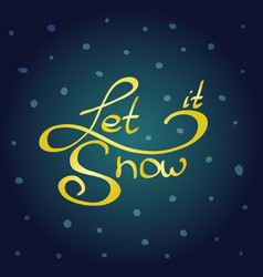 greeting card let it snow vector image