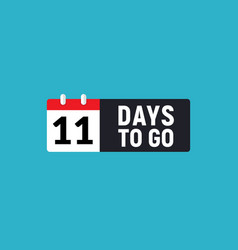 11 days to go last countdown icon eleven days go vector image