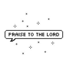 Praise the lord in speech bubble 8 bit pixel art vector