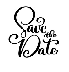 Save the date text calligraphy lettering vector