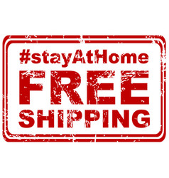 Stay at home and free shipping rubber stamp vector