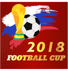 2018 football cup championship cup football red ba vector image