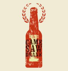 Beer typographic retro grunge phrase poster vector