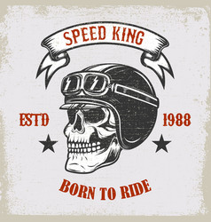 speed king born to ride vintage racer skull in vector image
