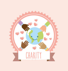 World around hands hearts donate charity label vector
