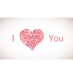 I love you card with artistic hand drawn pastel vector image vector image