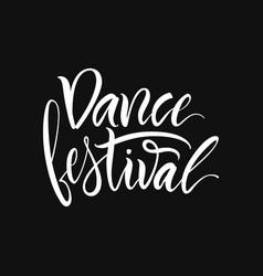 lettering the phrase dance festival vector image