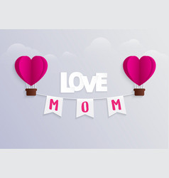happy mothers day and hot air balloon vector image