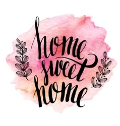 Home sweet home hand drawn inspiration lettering vector