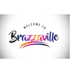 Brazzaville welcome to message in purple vibrant vector