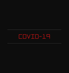 inscription covid-19 on black background vector image