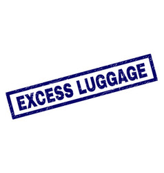 Rectangle grunge excess luggage stamp vector