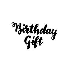 birthday gift handwritten lettering vector image