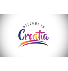 Croatia welcome to message in purple vibrant vector
