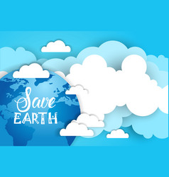 Save earth banner background over blue sky and vector