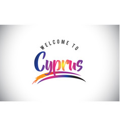 Cyprus welcome to message in purple vibrant vector