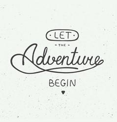 Let adventure begin in vintage style vector