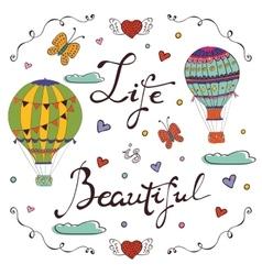 Life is beautiful vector
