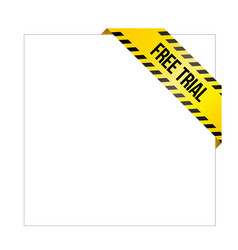 yellow caution tape with words free trial vector image