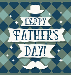 Fathers day greetings card vector
