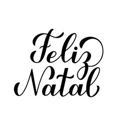 Feliz natal calligraphy hand lettering isolated vector