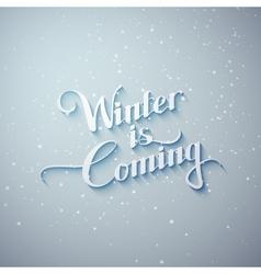 Winter is coming vector