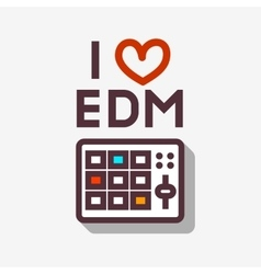 I Love EDM Electronic Dance Music Minimalistic vector