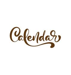 calendar calligraphic hand drawn text vector image