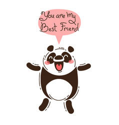 Cheerful panda screams you are my best friend vector