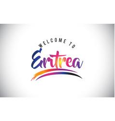 Eritrea welcome to message in purple vibrant vector