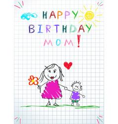 Happy birthday mom kids hand drawn vector