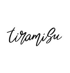 Tiramisu hand drawn lettering isolated template vector