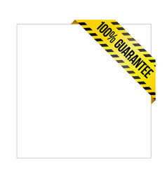 Yellow caution tape with words 100 guarantee vector