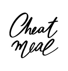 Cheat meal hand drawn lettering isolated vector