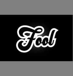 Black and white fool hand written word text for vector