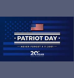 patriot day 9 11 for 20 years anniversary since vector image