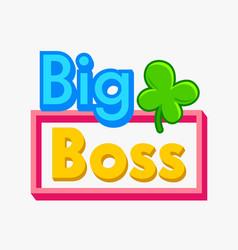 Big boss banner for baby shower celebration kids vector
