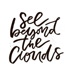 See beyond the clouds vector