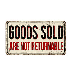 goods sold are not returnable vintage rusty metal vector image vector image