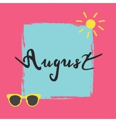 Summer quote - august vector