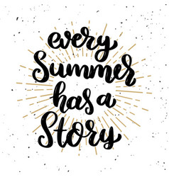 every summer has a story lettering phrase vector image