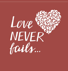 Hand lettering with bible verse love never fails vector