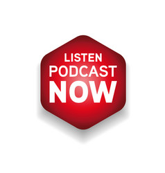 Listen podcast now red button vector