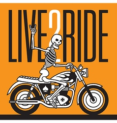 Live 2 Ride Skeleton Biker design vector