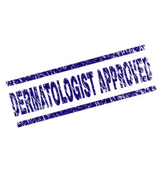 Scratched textured dermatologist approved stamp vector