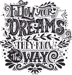 Follow your dreams They know the way Inspirational vector image